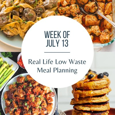 Real Life Low Waste Meal Planning | July 13