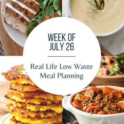 Real Life Low Waste Meal Plan | July 26