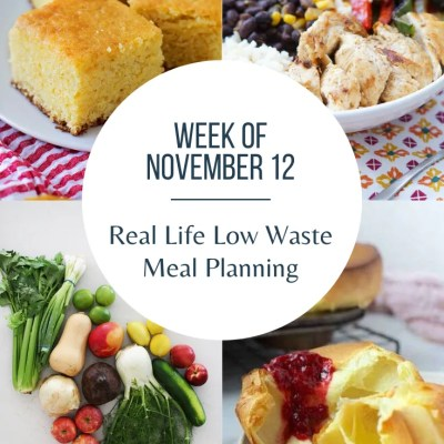 Real Life Low Waste Meal Plan With Guests | Nov 12