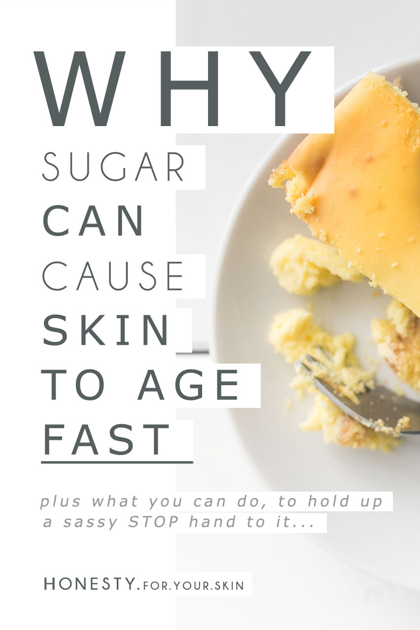 Did you know sugar is the second biggest skin ager after UV rays? Sugar causes this thing called Glycation to happen in your skin... [which makes it a bit like baked bread - I promise that will make sense when you get a read of this *winks*]. This is the real deal on why sugar can cause your skin to age fast and what you can do to prevent it... http://wp.me/p6LuQS-ML
