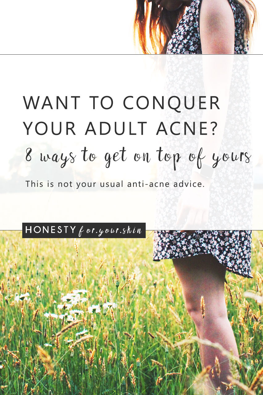 Adult acne, do you have it? When adult acne springs, it can leave you scrambling for a plug you just can't find. If acne passed you by as a teenager - that plug can be even harder to find. Dear friend, if adult acne is currently you're uninvited dinner guest, these 8 adult acne conquering skincare tips will have your time to leave hints successfully made!
