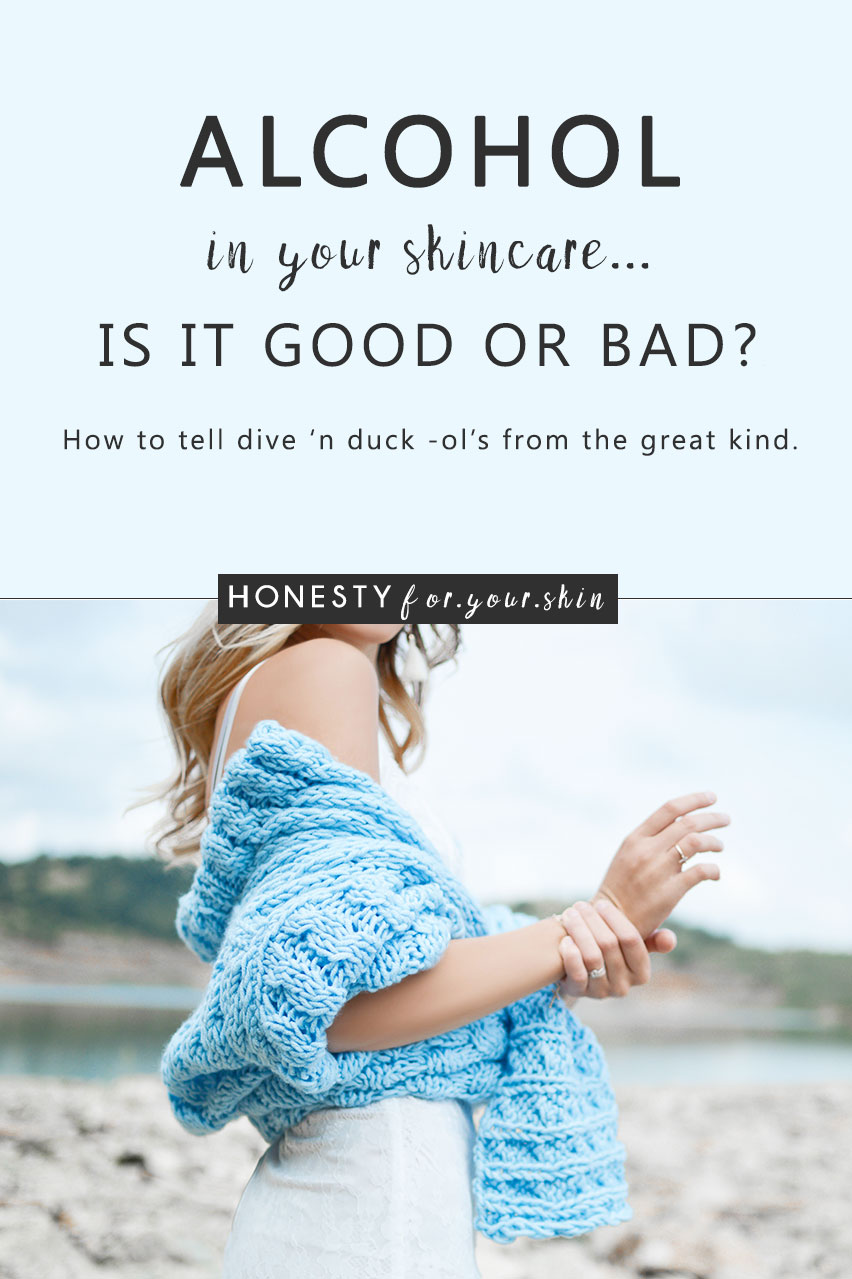 Alcohol in Skincare: Is It bad news? | Honesty For Your Skin