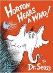 Dr. Seuss Horton hears A Who