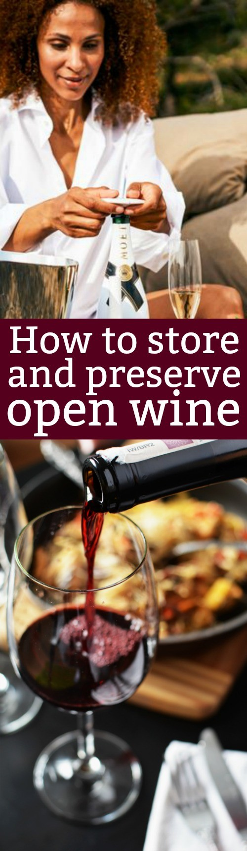 How To Store Open Wine- Never Waste An Open Bottle Of Wine Again! Preserve Your Wine for Optimal Taste and Freshness