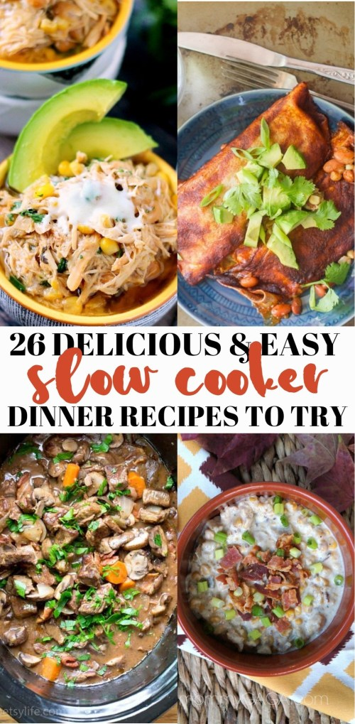 26 Delicious and Easy Slow Cooker Dinner Recipes Your Family Will Love - Read on to try out one of your favorite quick easy crock pot meals.