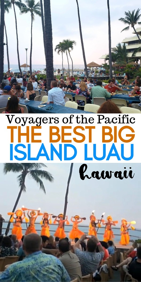 The Best Kona Luau - We Love The Voyagers of the Pacific Luau at the Royal Kona Resort