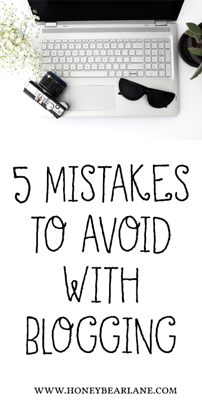 mistakes I made blogging and how to avoid them!