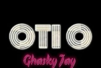 Photo of [MUSIC] Ghasky Jay – Oti O
