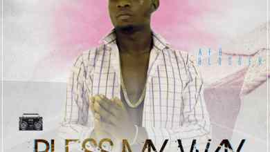 Photo of [MUSIC] Afo Blogger – Bless My Way (Prod By T blade)