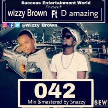 Photo of [Music] Wizzy Brown Ft D Amazing – 042