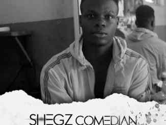 What You Need To Know About Shegz Comedian