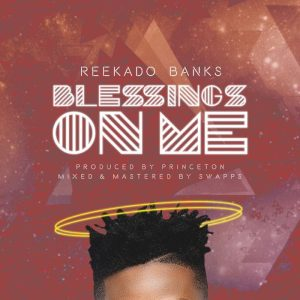 LYRICS: Reekado Banks – Blessings On Me