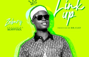 New Music Alert : Zabary – Link Up Mp3 Download