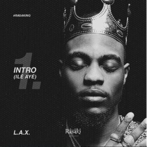 MUSIC: L.A.X - Ile Aye (Intro)