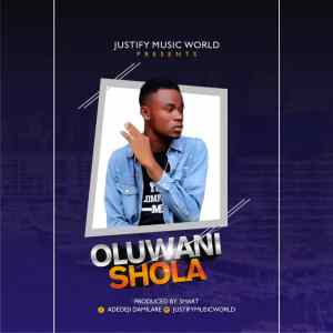 [Music] Justify – OluwaNiShola