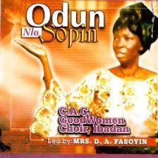 EVERGREEN MUSIC: C.A.C Good Women Choir – ODUN NLO SOPIN