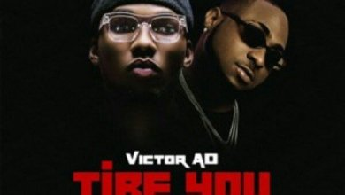 Photo of MUSIC: Victor AD Ft. Davido – Tire You