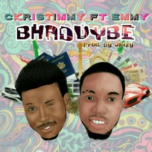 "Ckristimmy – ""Bhadvybe"" Ft. Emmy"