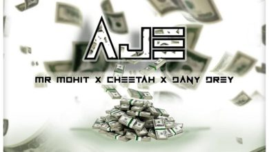 Photo of DOWNLOAD: Mr Mohit Ft Cheetah & Dany Drey – Aje