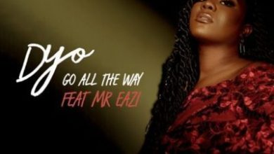 Photo of DOWNLOAD: Dyo Ft. Mr Eazi – Go All The Way