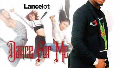Photo of DOWNLOAD: Lancelot – Dance For Me