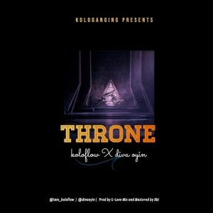 DOWNLOAD MP3: Koloflow ft Diva Oyin – Throne