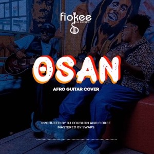 Fiokee – Osan (Afro Guitar Cover)