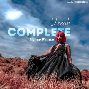MP3: Teeah ft. Ice Prince – Complete (Remix)