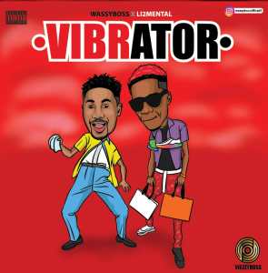 MP3: Wazzyboss Ft. Li2mental – Vibrator