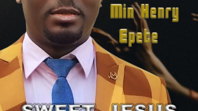 Photo of GOSPEL MP3: Min. Henry Epete – Sweet Jesus
