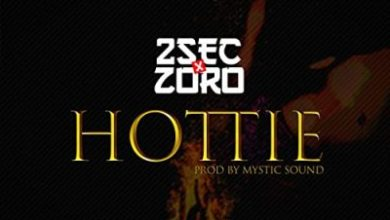 Photo of MP3: 2sec ft Zoro – Hottie