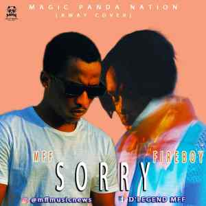MP3: MFF x Fireboy - Sorry (Away Cover)