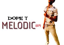 DOWNLOAD: Dope T - Melodic EP