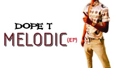 Photo of DOWNLOAD: Dope T – Melodic EP