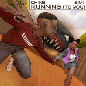 MP3: Chike Ft. Simi – Running (To You)