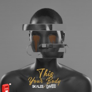 MP3: Skales ft Davido - This Your Body