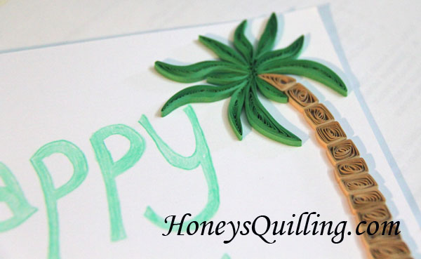 paper quilled palm tree birthday card - Honey's Quilling