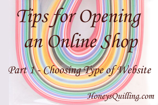Tips for Opening an Online Shop – Part One – Choosing Type of Website