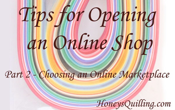 Tips for Opening an Online Shop – Part Two – Choosing an Online Marketplace
