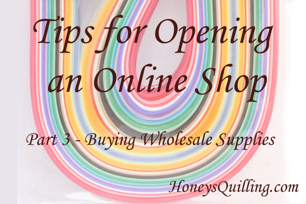 Tips for Opening an Online Shop – Part 3 – Buying Wholesale Supplies