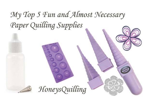 My Top 5 Fun and Almost Necessary Quilling Tools