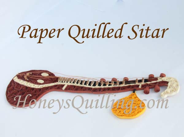 paper quilled sitar - Indian instrument - Honey's Quiling