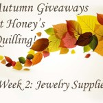 Autumn Giveaways from Honey's Quilling: Week 2