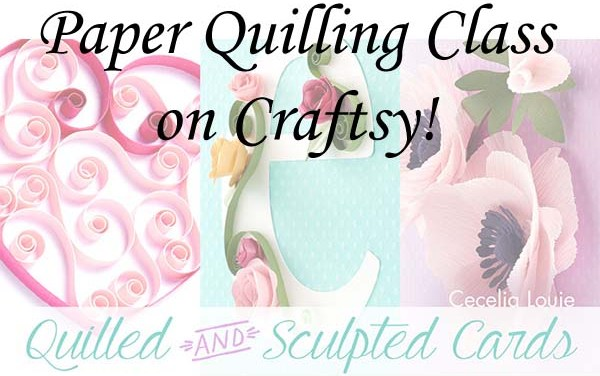 Paper Quilling Class on Craftsy!