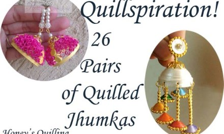 Quillspiration – 26 Pairs of Awesome Paper Quilled Jhumka Earrings