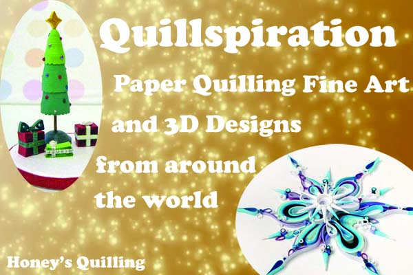 Quillspiration – A Collection of 12 Awesome Paper Quilling Christmas and Holiday 3D Designs and Fine Art