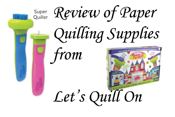 Review of Paper Quilling Supplies from Let's Quill On