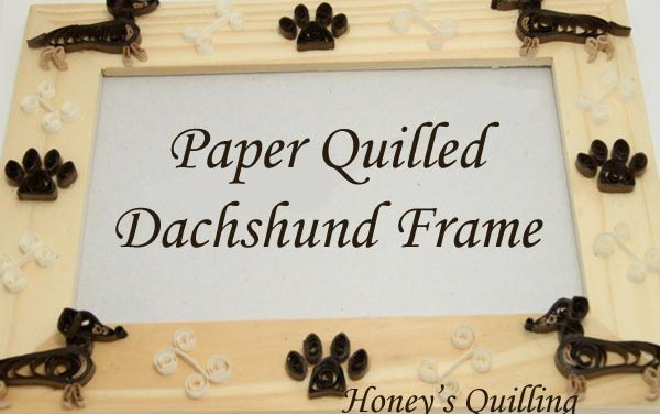 Paper Quilled Dachshund Frame – Free Pattern