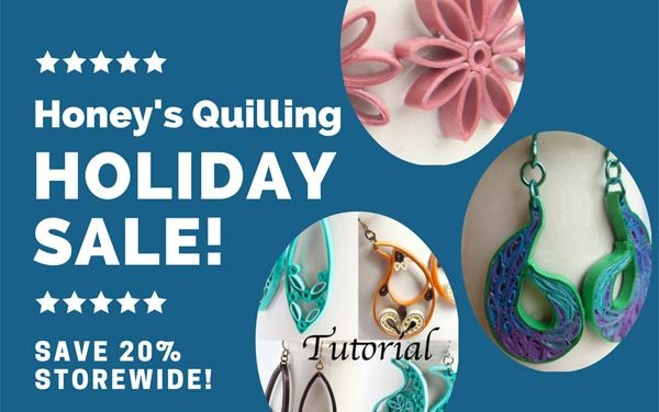 Holiday Sale at Honey's Quilling!