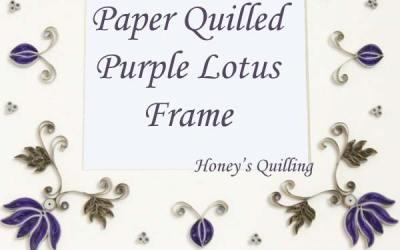 Purple Paper Quilled Lotus Frame Design – Plus Tutorial